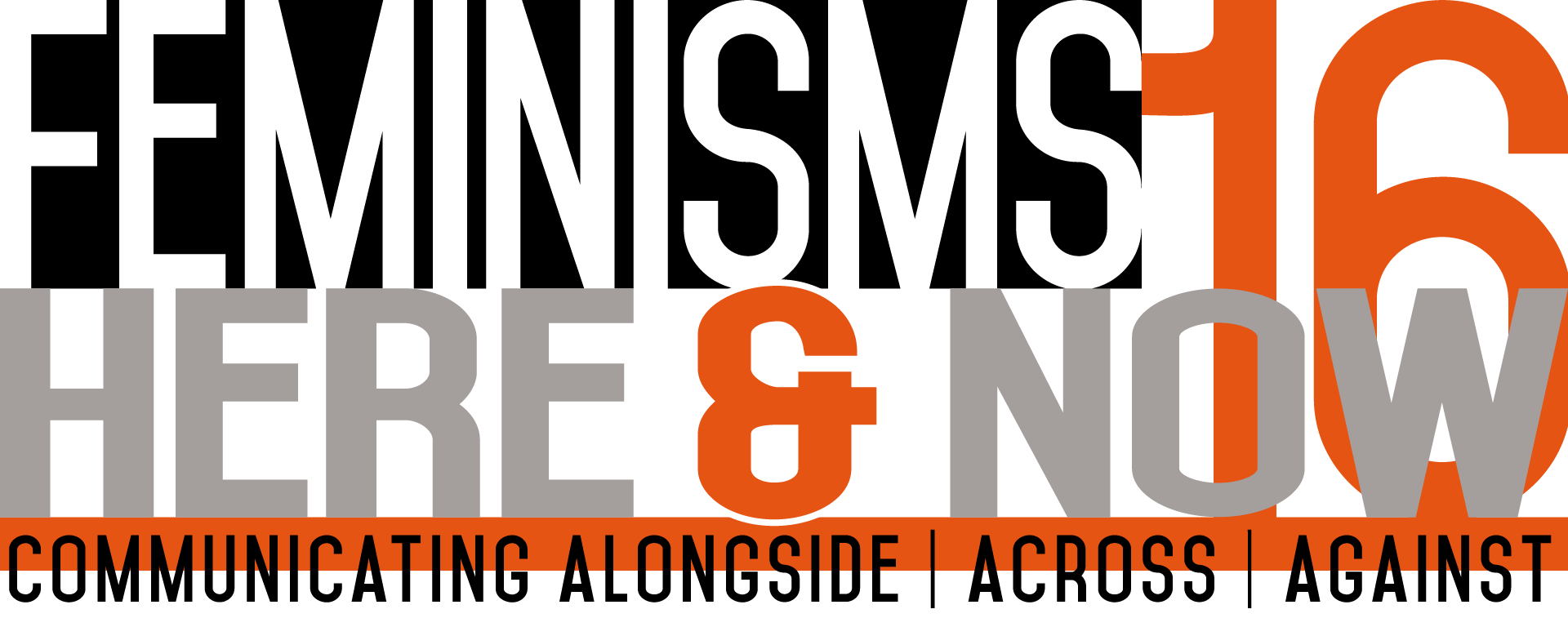 Feminisms Here and Now Conference: 2016